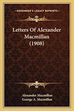 Letters of Alexander MacMillan (1908) af Alexander Macmillan
