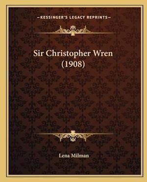 Sir Christopher Wren (1908) af Lena Milman