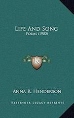 Life and Song af Anna R. Henderson