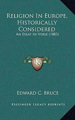 Religion in Europe, Historically Considered af Edward C. Bruce