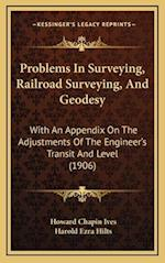 Problems in Surveying, Railroad Surveying, and Geodesy af Harold Ezra Hilts, Howard Chapin Ives