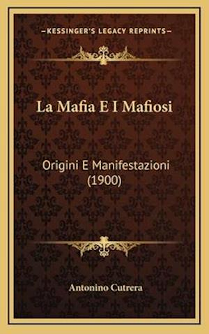 La Mafia E I Mafiosi af Antonino Cutrera