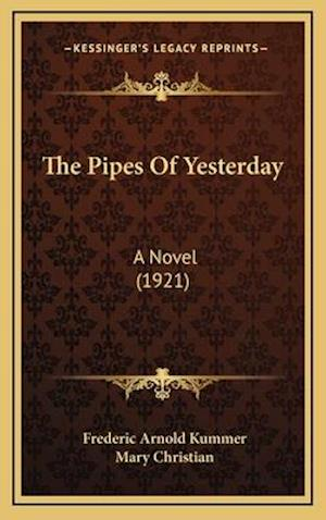 The Pipes of Yesterday af Mary Christian, Frederic Arnold Kummer
