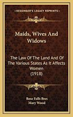 Maids, Wives and Widows af Rose Falls Bres