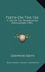 Perth-On-The-Tay af Josephine Smith
