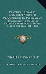 Practical Remarks, and Precedents of Proceedings in Parliament af Charles Thomas Ellis