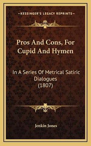 Pros and Cons, for Cupid and Hymen af Jenkin Jones