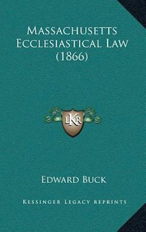 Massachusetts Ecclesiastical Law (1866) af Edward Buck