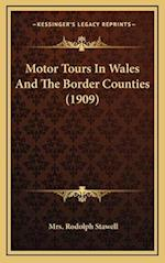 Motor Tours in Wales and the Border Counties (1909) af Mrs Rodolph Stawell