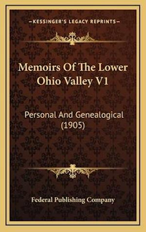 Memoirs of the Lower Ohio Valley V1 af Federal Publishing Company