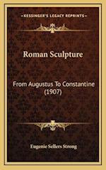 Roman Sculpture af Eugenie Sellers Strong