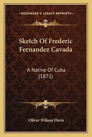 Sketch of Frederic Fernandez Cavada af Oliver Wilson davis