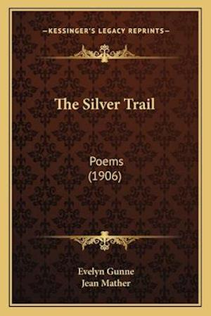 The Silver Trail af Evelyn Gunne