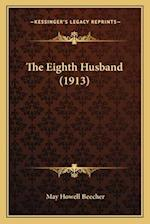The Eighth Husband (1913) af May Howell Beecher