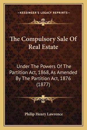 The Compulsory Sale of Real Estate af Philip Henry Lawrence