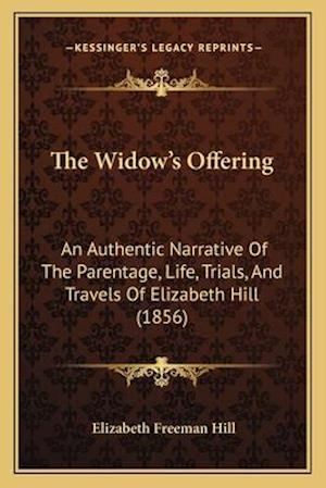 The Widow's Offering af Elizabeth Freeman Hill
