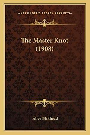 The Master Knot (1908) af Alice Birkhead