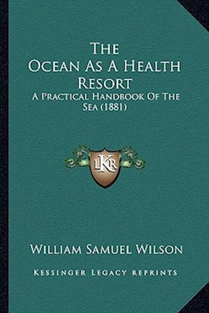 The Ocean as a Health Resort af William Samuel Wilson