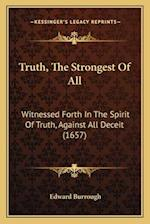 Truth, the Strongest of All af Edward Burrough