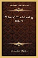 Voices of the Morning (1897) af James Arthur Edgerton