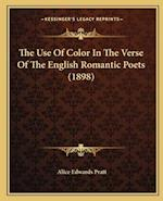The Use of Color in the Verse of the English Romantic Poets (1898) af Alice Edwards Pratt