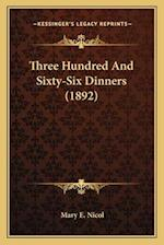 Three Hundred and Sixty-Six Dinners (1892) af Mary E. Nicol