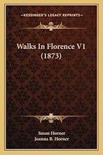 Walks in Florence V1 (1873) af Susan Horner, Joanna B. Horner