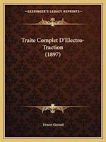 Traite Complet D'Electro-Traction (1897) af Ernest Gerard