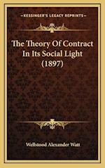 The Theory of Contract in Its Social Light (1897) af Wellstood Alexander Watt