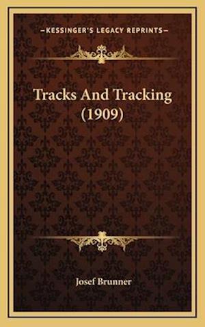 Tracks and Tracking (1909) af Josef Brunner