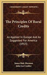The Principles of Rural Credits af James Bale Morman