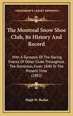 The Montreal Snow Shoe Club, Its History and Record af Hugh W. Becket