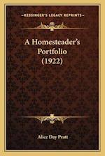 A Homesteader's Portfolio (1922) a Homesteader's Portfolio (1922) af Alice Day Pratt