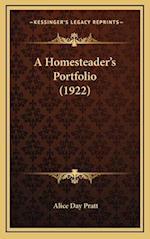 A Homesteader's Portfolio (1922) af Alice Day Pratt