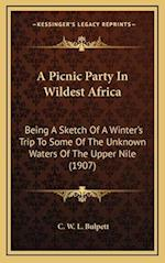 A Picnic Party in Wildest Africa af C. W. L. Bulpett