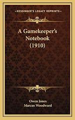 A Gamekeeper's Notebook (1910) af Marcus Woodward, Owen Jones