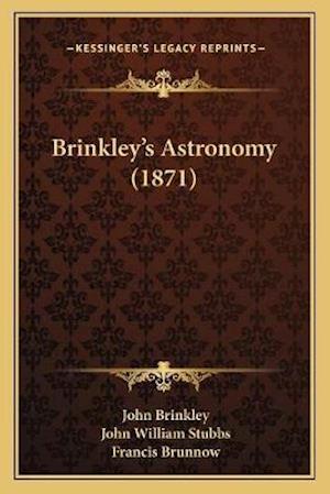Brinkley's Astronomy (1871) af Francis Brunnow, John Brinkley, John William Stubbs