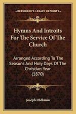 Hymns and Introits for the Service of the Church af Joseph Oldknow