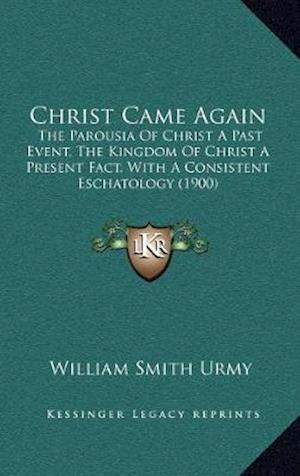 Christ Came Again af William Smith Urmy