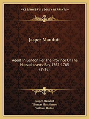 Jasper Mauduit af Thomas Hutchinson, William Bollan, Jasper Mauduit