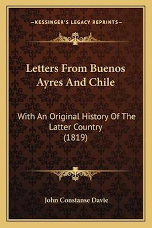 Letters from Buenos Ayres and Chile af John Constanse Davie