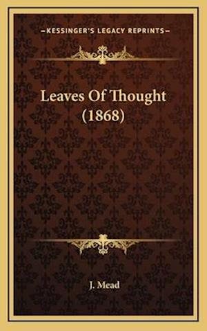 Leaves of Thought (1868) af J. Mead