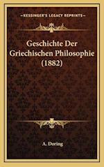 Geschichte Der Griechischen Philosophie (1882) af A. Doring