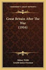 Great Britain After the War (1916) af Arnold James Freeman, Sidney Webb