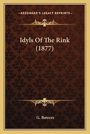 Idyls of the Rink (1877) af G. Bowers