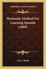 Harmonic Method for Learning Spanish (1899) af Luis A. Baralt