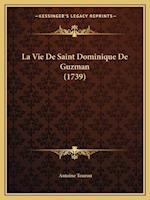 La Vie de Saint Dominique de Guzman (1739) af Antoine Touron