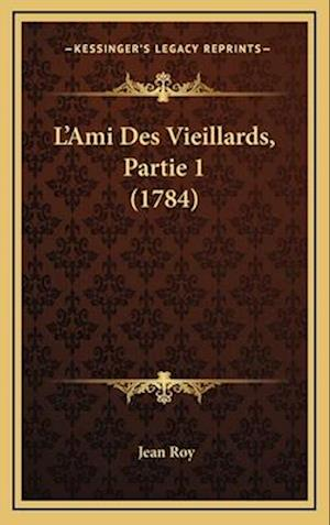 L'Ami Des Vieillards, Partie 1 (1784) af Jean Roy
