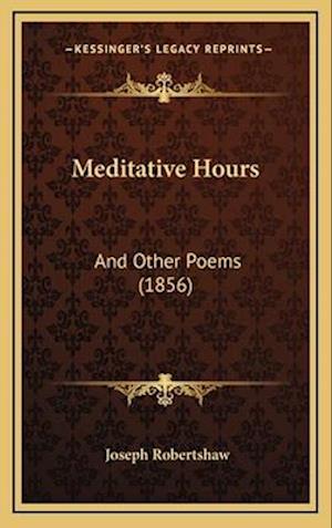 Meditative Hours af Joseph Robertshaw