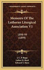 Memoirs of the Lutheran Liturgical Association V1 af J. C. P. Rupp, Luther D. Reed, Edward T. Horn